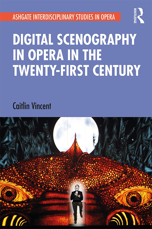 Digital Scenography in Opera in the Twenty First Century