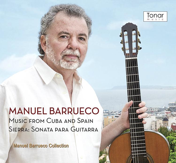 Manuel Barrueco: Music from Cuba and Spain; Sierra: Sonata para Guitarra